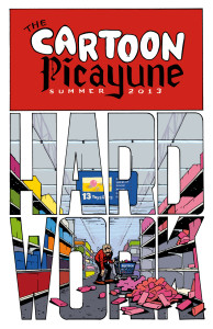 The fifth issue of The Cartoon Picayune, dated Summer 2013, focuses on the theme 'Hard Work.' (Image courtesy of Josh Kramer).