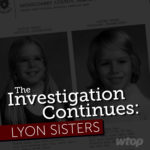 Investigation Continues: The Lyon Sisters is a new podcast by Neal Augenstein.