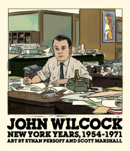 Ethan Persoff and Scott Marshall are in the midst of writing their multi-part comic biography of underground journalist John Wilcock.